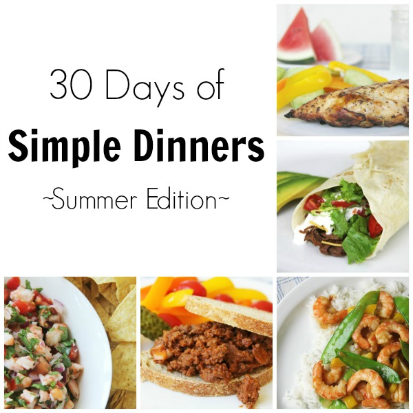30 Days of Simple Dinners Summer Edition