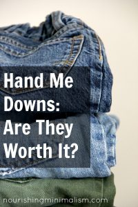 Hand Me Downs: Are They Worth It? A Reader Question