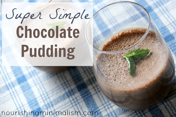 Real Food Chocolate Pudding- So Simple and Delicious!