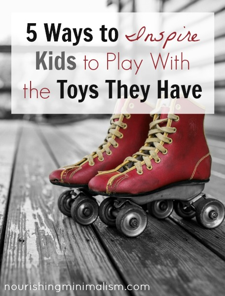 5 Ways to Inspire Kids to Play With the Toys They Have