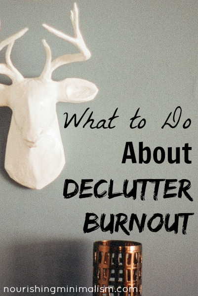 What to Do About Declutter Burnout