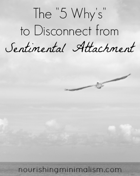 The 5 Why's to Disconnect from Sentimental Attachment