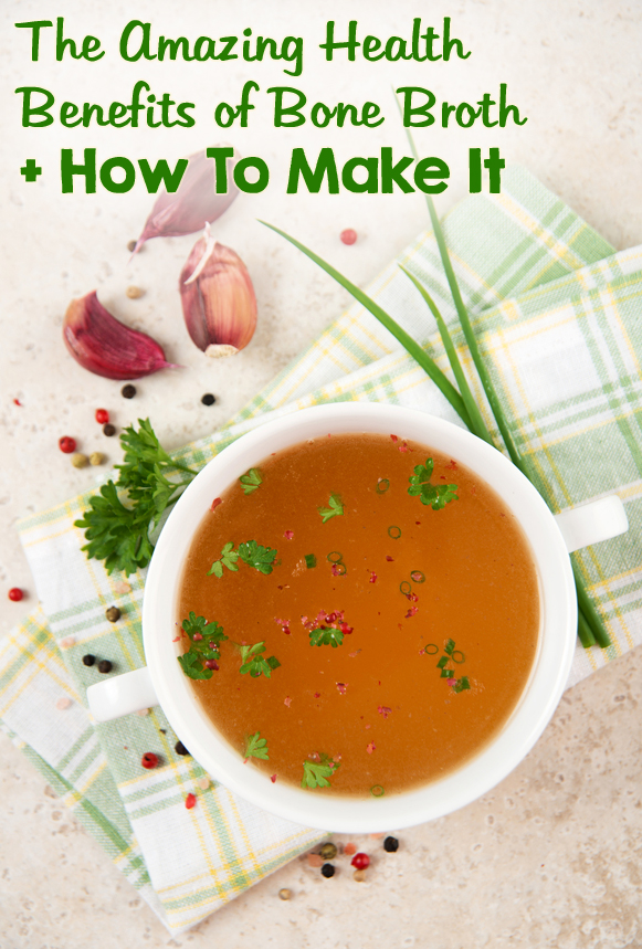 The Amazing Health Benefits of Bone Broth and How to make it