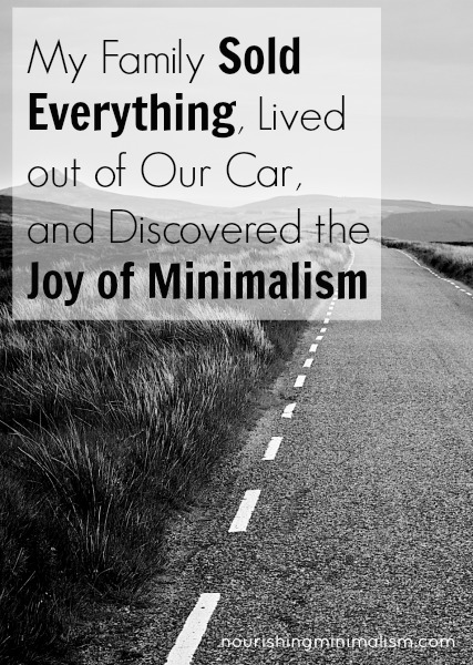 My Family Sold Everything, Lived out of Our Car, and Discovered the Joy of Minimalism