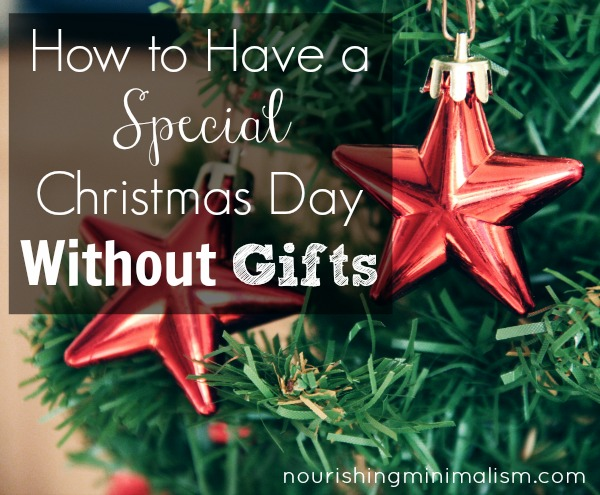 How to Have a Special Christmas Day Without Gifts