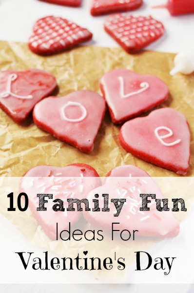 10 Family Fun Ideas For Valentine's Day