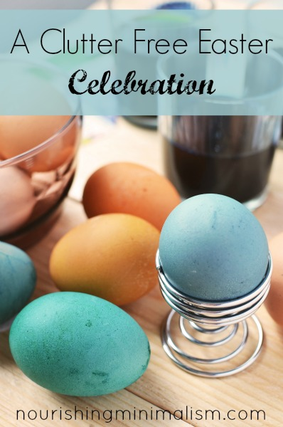 A Clutter Free Easter Celebration