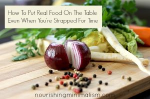 How To Put Real Food On The Table Even When You're Strapped For Time