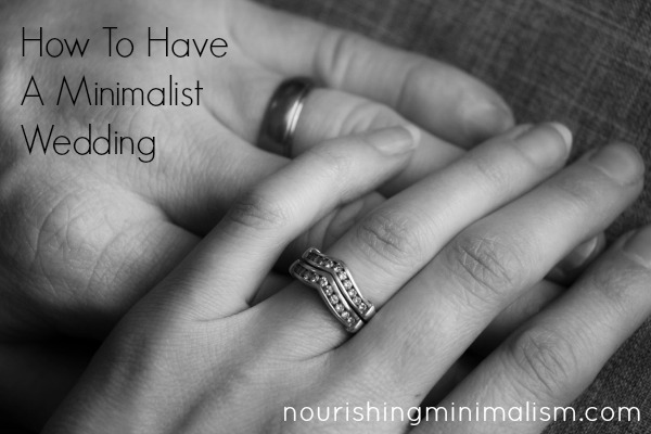 How To Have A Minimalist Wedding