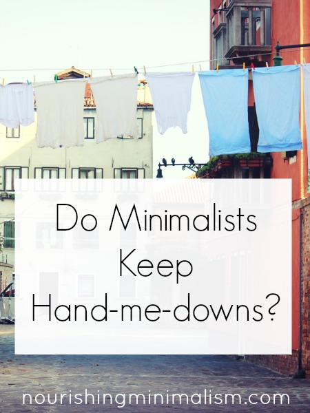 Do Minimalists Keep Hand-me-downs?