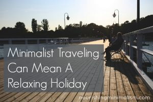 How Minimalist Traveling Can Mean A Relaxing Holiday
