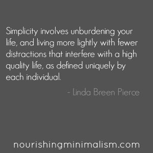 Simplicity involves unburdening your life 1