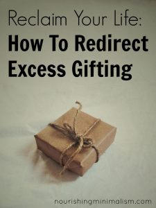 Reclaim Your Life: How To Redirect Excess Gifting