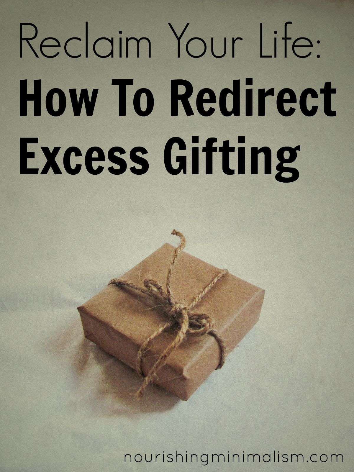 Reclaim Your Life How To Redirect Excess Gifting
