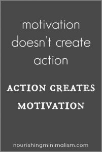 Action Creates Motivation