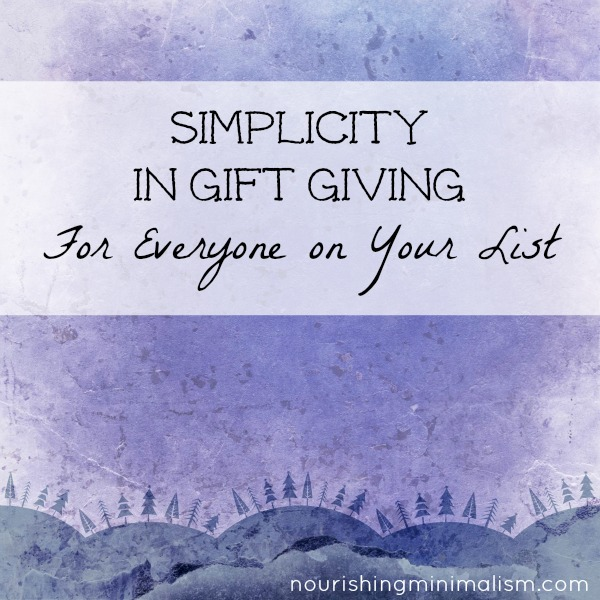 Personal Touch and Simplicity in Gift Giving For Everyone on Your List (Here's how)