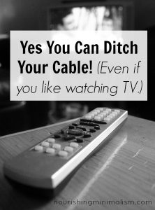 Yes You Can Ditch Your Cable! (Even if you like watching TV.)