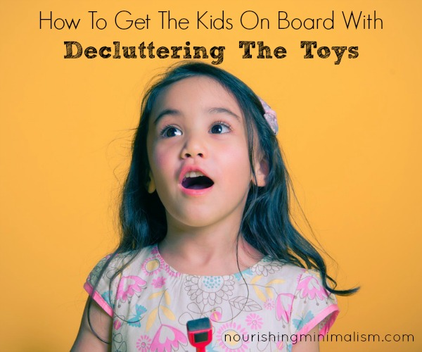 Sure, this all sounds good- but how do you actually get the kids on board with getting rid of things? Everyone is different, and because of that, no one approach is going to work for all children. But here are a few tips that may help: