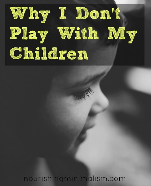 I'm a parent who doesn't enjoy playing with my children. At least, not in the imaginative, pretending sort of way.