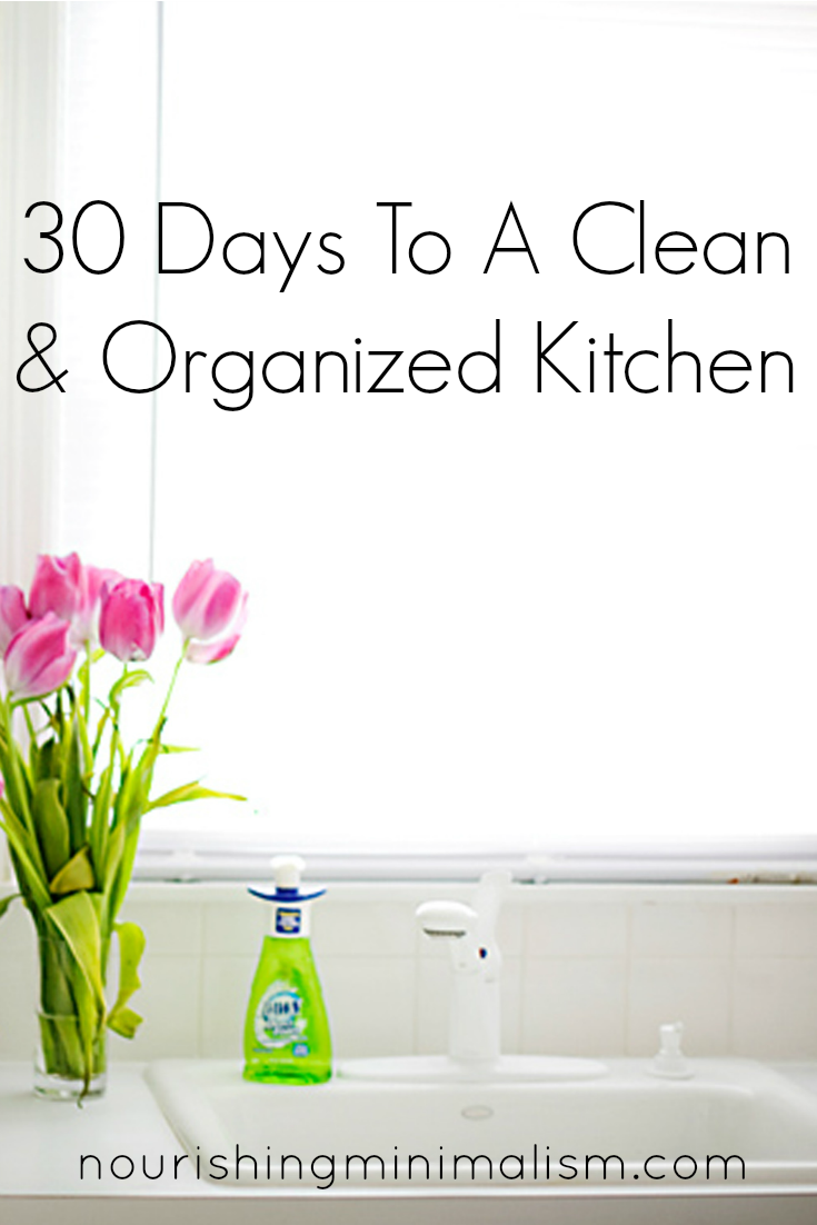 30 Days To A Clean & Organized Kitchen - A Workbook with daily tasks to get through your entire kitchen in a month and set yourself up for decluttering success - Click here to join the challenge
