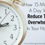 How 15 Minutes A Day Will Reduce The Overwhelm In Your Home