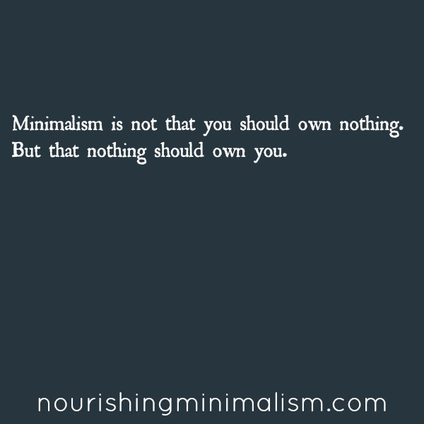 Minimalism is not that you should own nothing