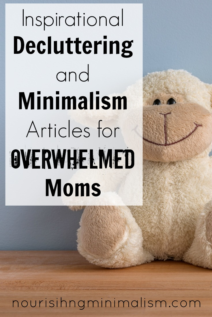 Inspirational Decluttering And Minimalism Articles For Overwhelmed Moms