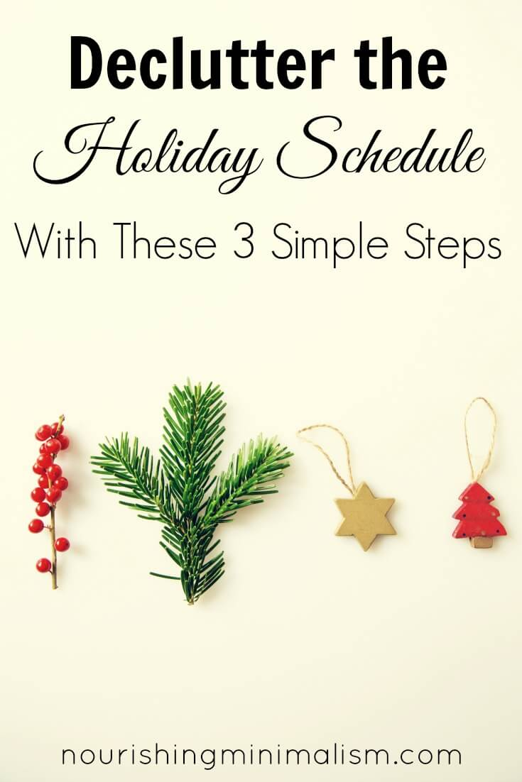 Three strategies to help you declutter the holiday schedule so you can maintain the peace you've created in your home. Click here to read more.