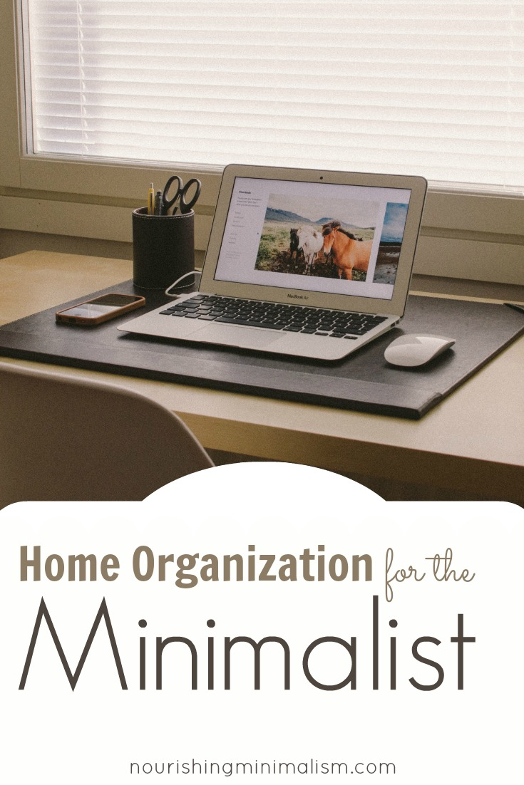 home organization for the minimalist nourishing minimalism