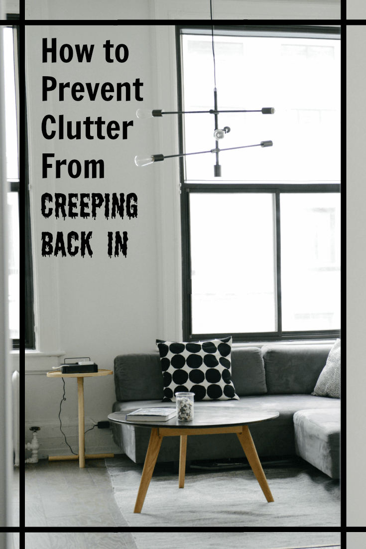How to Prevent Clutter From Creeping Back In