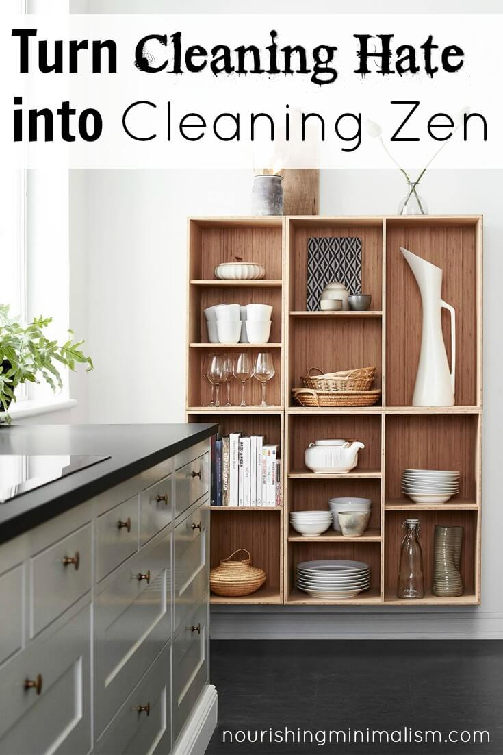 Turn Cleaning Hate Into Cleaning Zen Nourishing Minimalism