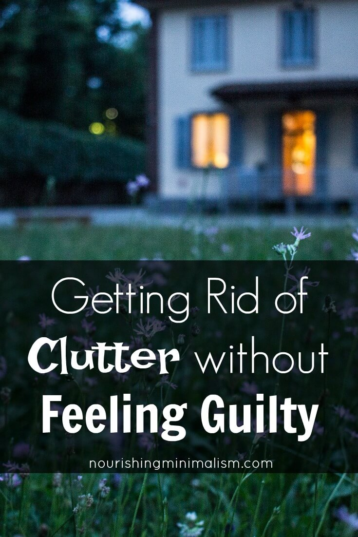 Getting Rid of Clutter without Feeling Guilty
