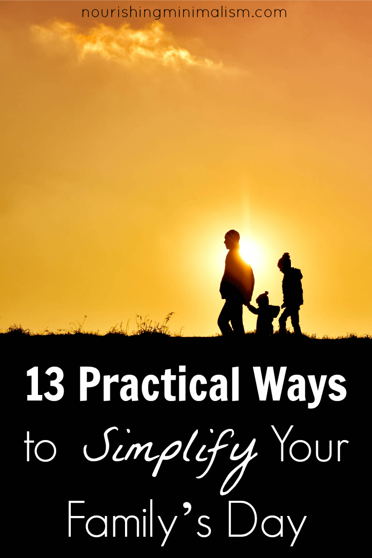 13 Practical Ways to Simplify Your Family's Day