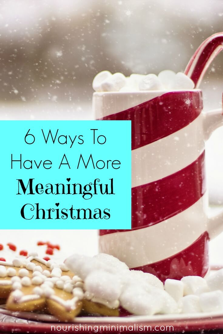 6 Ways To Have A More Meaningful Christmas 1 (2)