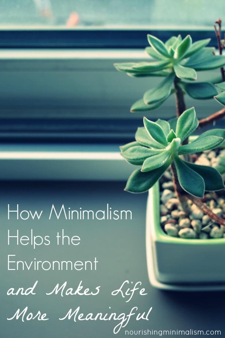 How Minimalism Helps the Environment and Makes Life More Meaningful