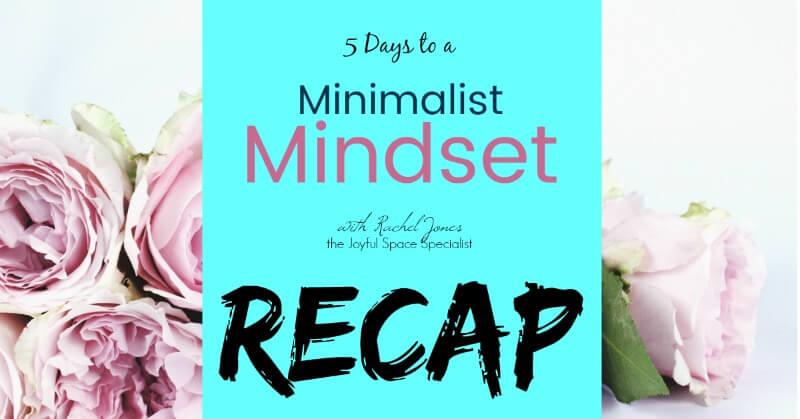 minimalist mindset RECAP