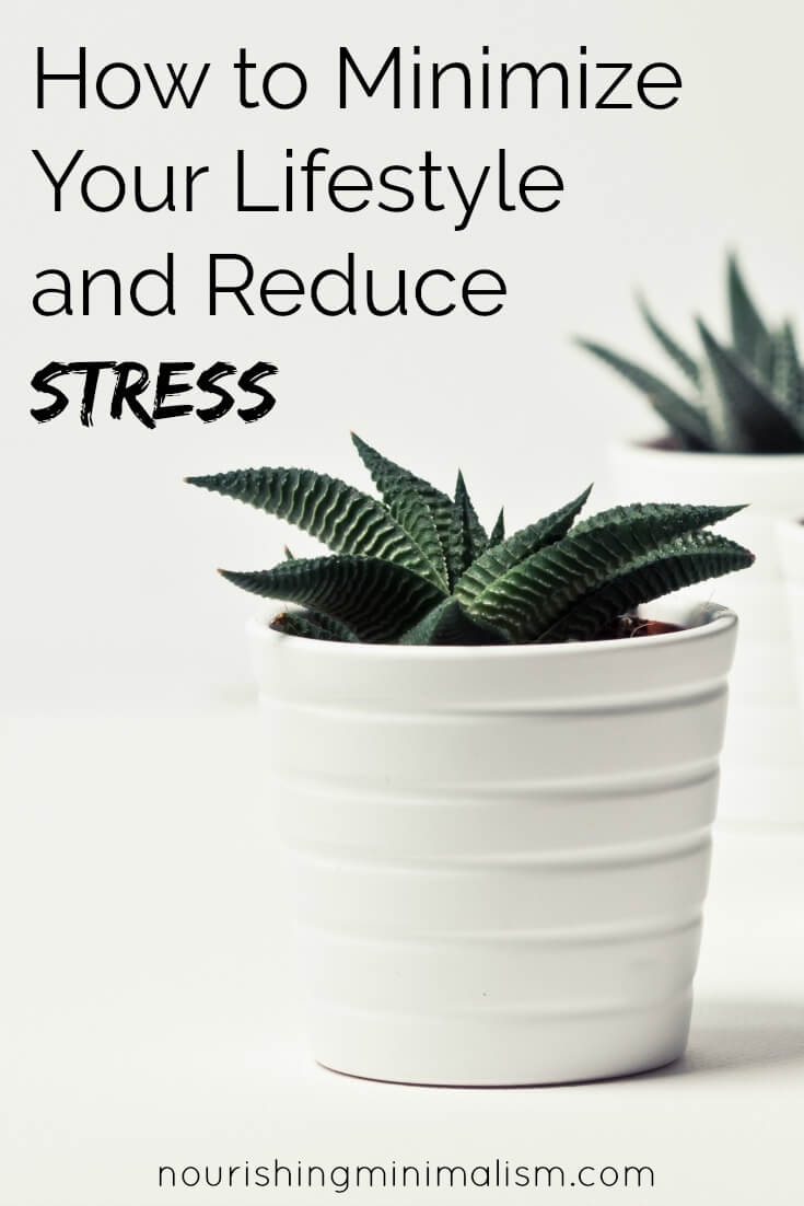 How to Minimize Your Life and Reduce Stress