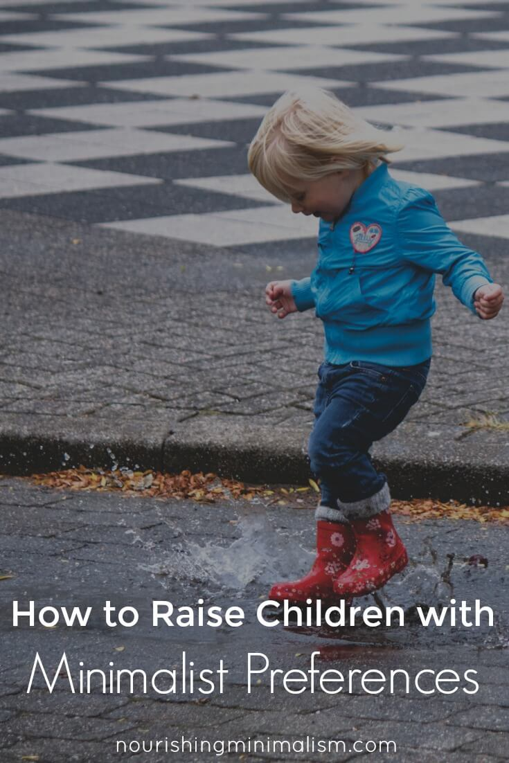 How to Raise Children with Minimalist Preferences