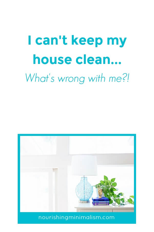 Ten years ago, this was a common phrase out of my mouth. I didn't notice anyone in my peer group with a home in the same shape as mine. I didn't really understand how to maintain a clean house and after failing at it for the last ten years I felt like a complete idiot.