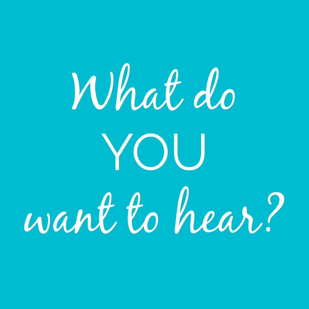 What do you want to hear_