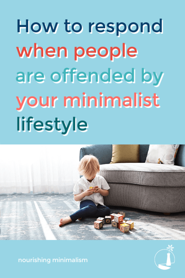 5 Ways to Respond When Family & Friends Don't Love Your Minimalist Lifestyle