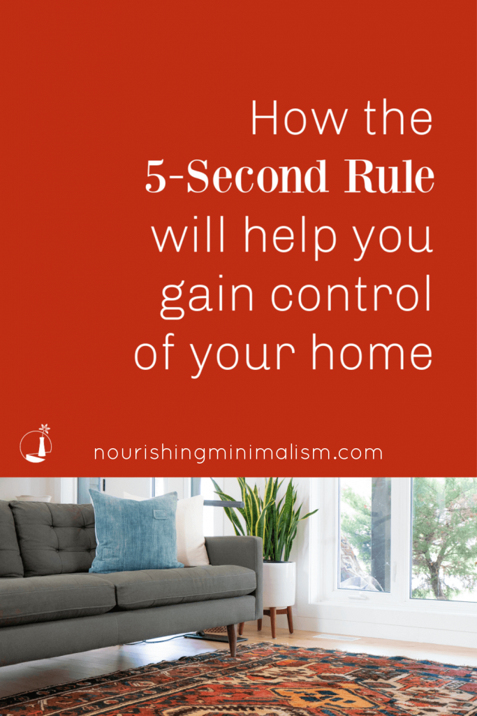 The 5-second rule can be empowering, especially when we are overwhelmed with our home and we need to tackle certain projects like decluttering, or organizing, or learning just basic home maintenance routines.