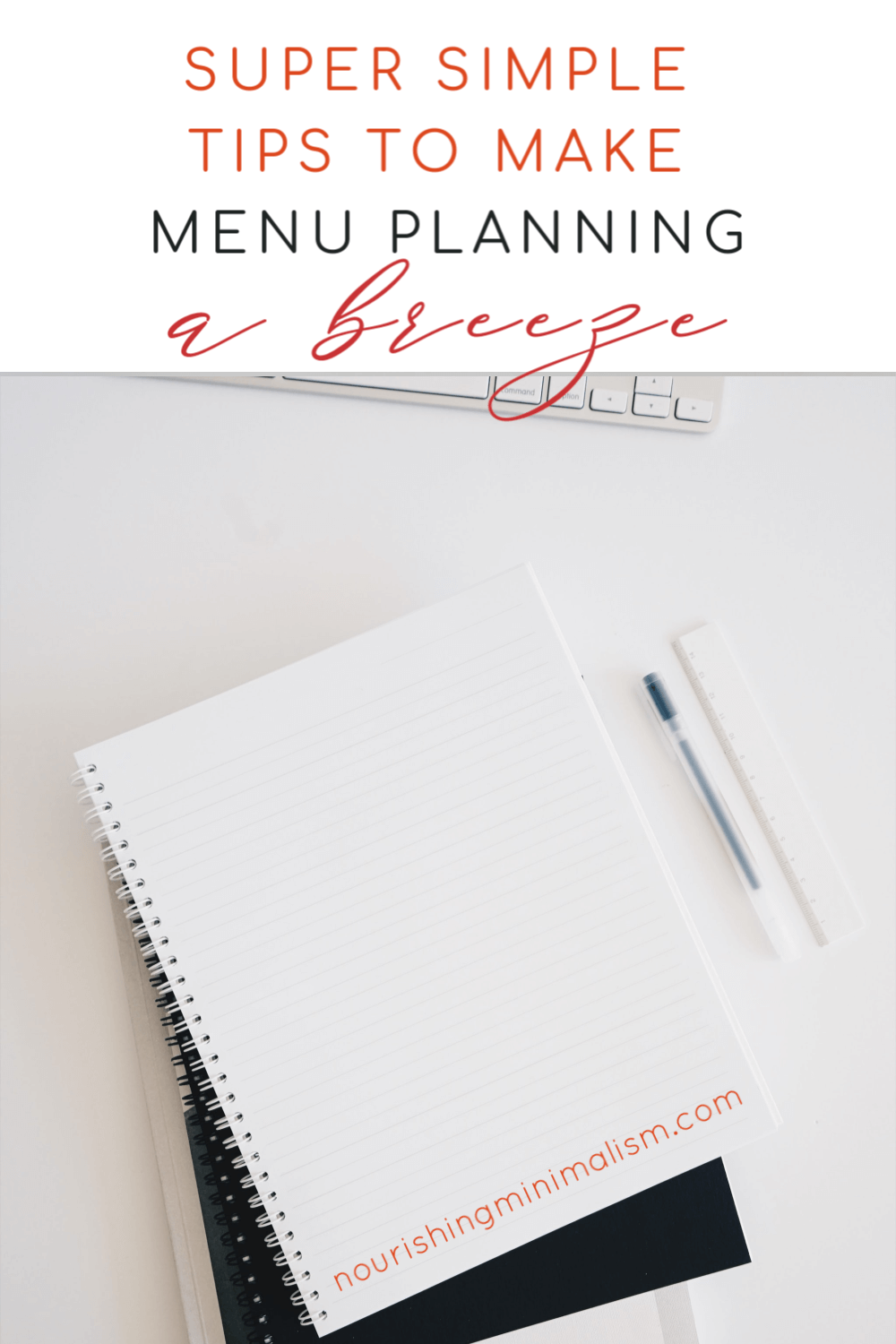menu planning doesn't have to be a long drawn-out chore. Here are my tips to simplifying the process and make it easy on yourself.
