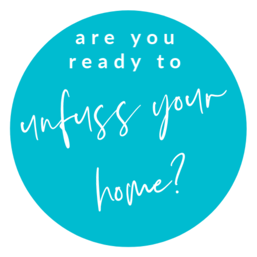 Unfuss Your Home _