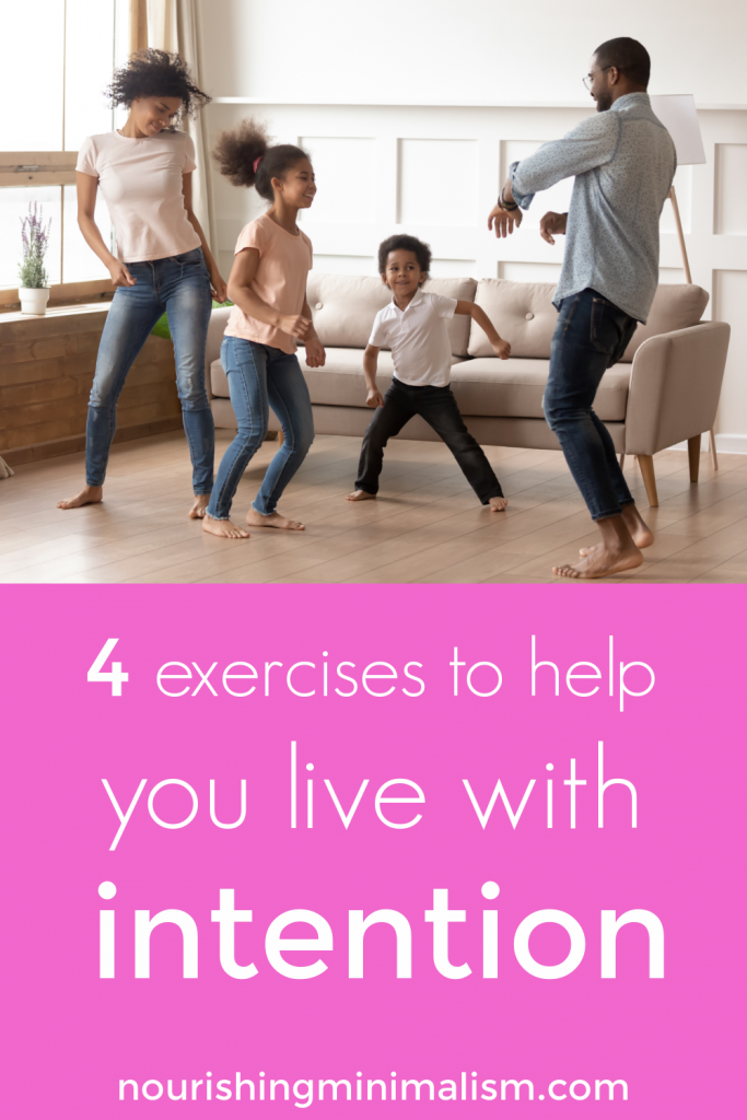 If you've been wanting to live more intentionally, here are four concrete steps that you can take to make it happen.