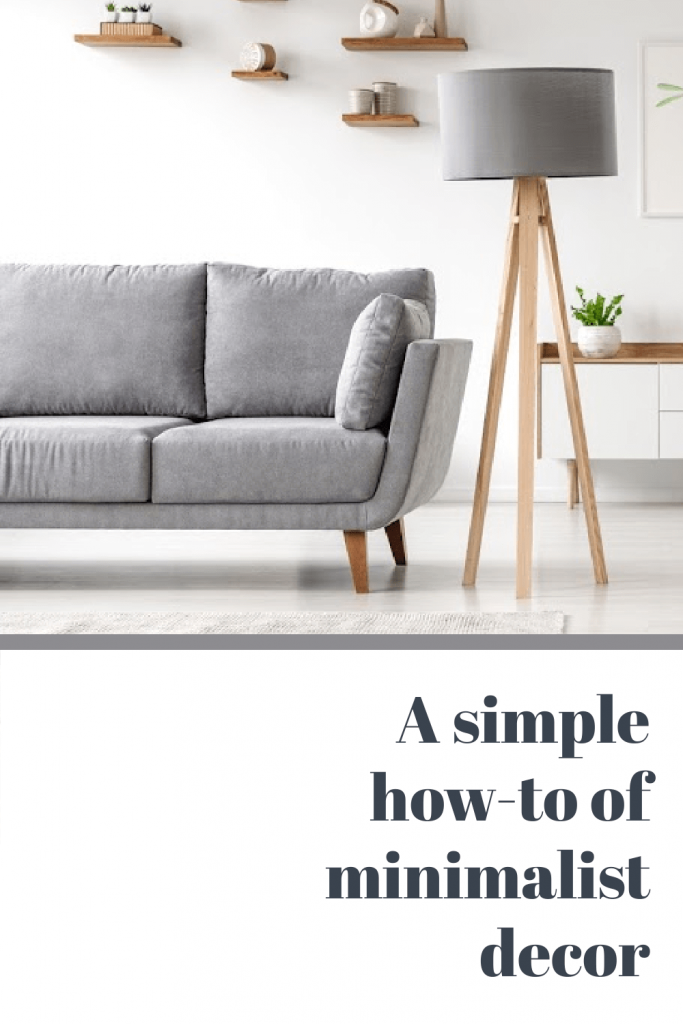 When you're picking out furniture, a minimalist style has an openness to it.